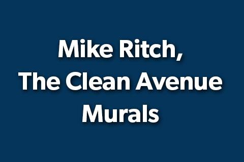 Mike Ritch, The Clean Avenue Murals
