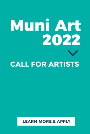 Muni Art 2022 Call for Artists